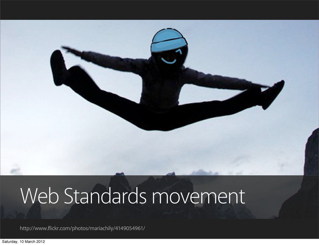 Web Standards movement http://www.flickr.com/ph...