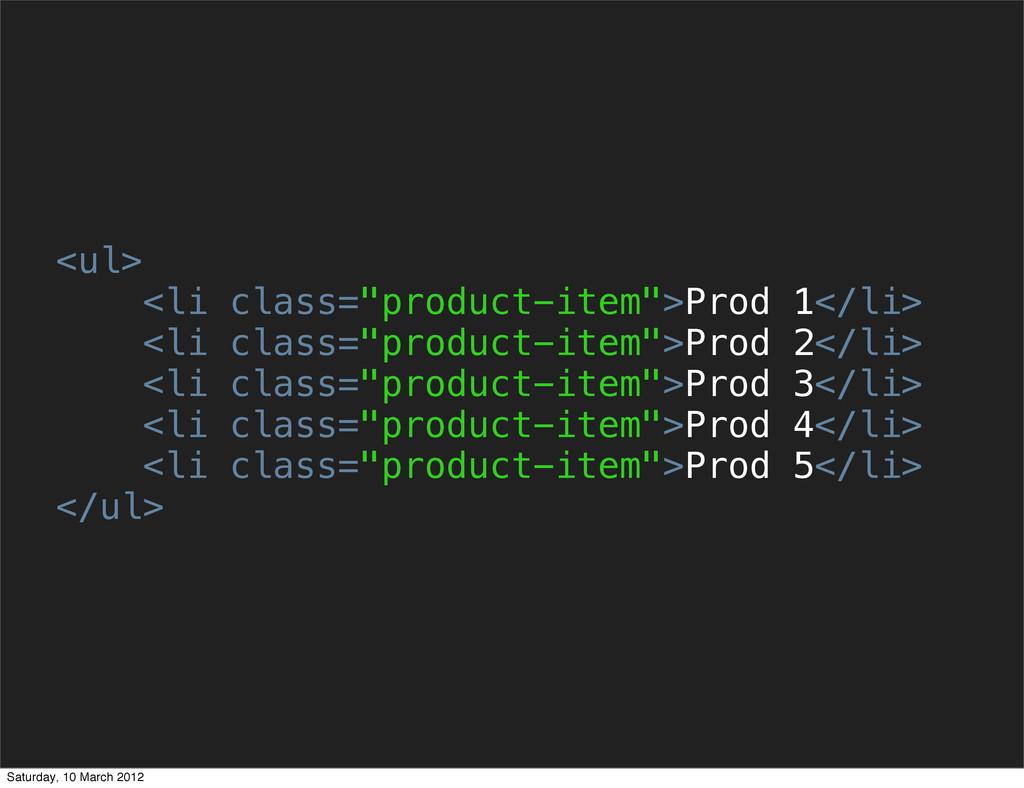 """<ul> <li class=""""product-item"""">Prod 1</li> <li c..."""