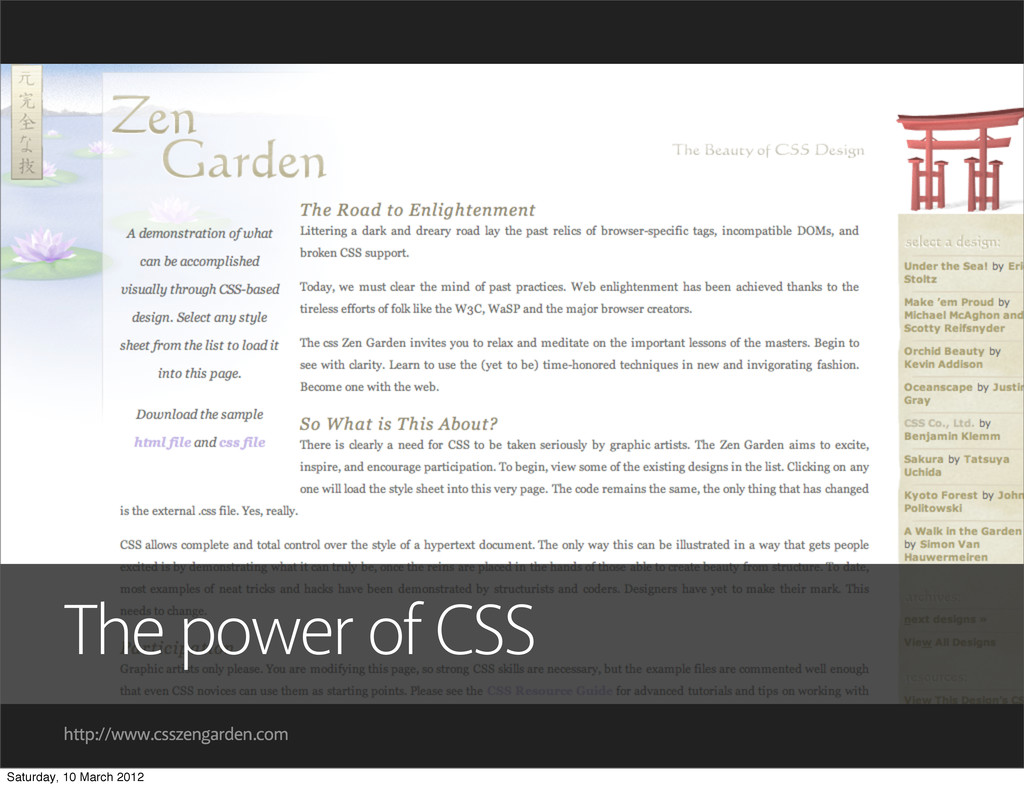 http://www.csszengarden.com Separation of conce...