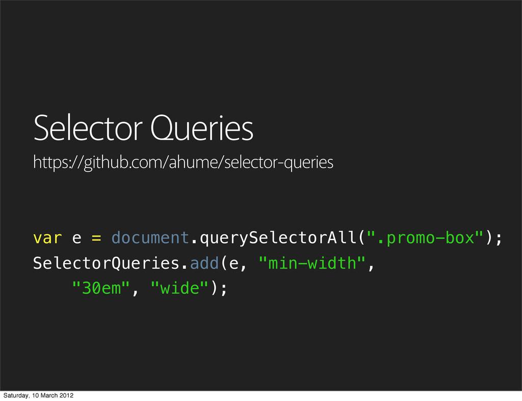 Selector Queries https://github.com/ahume/selec...