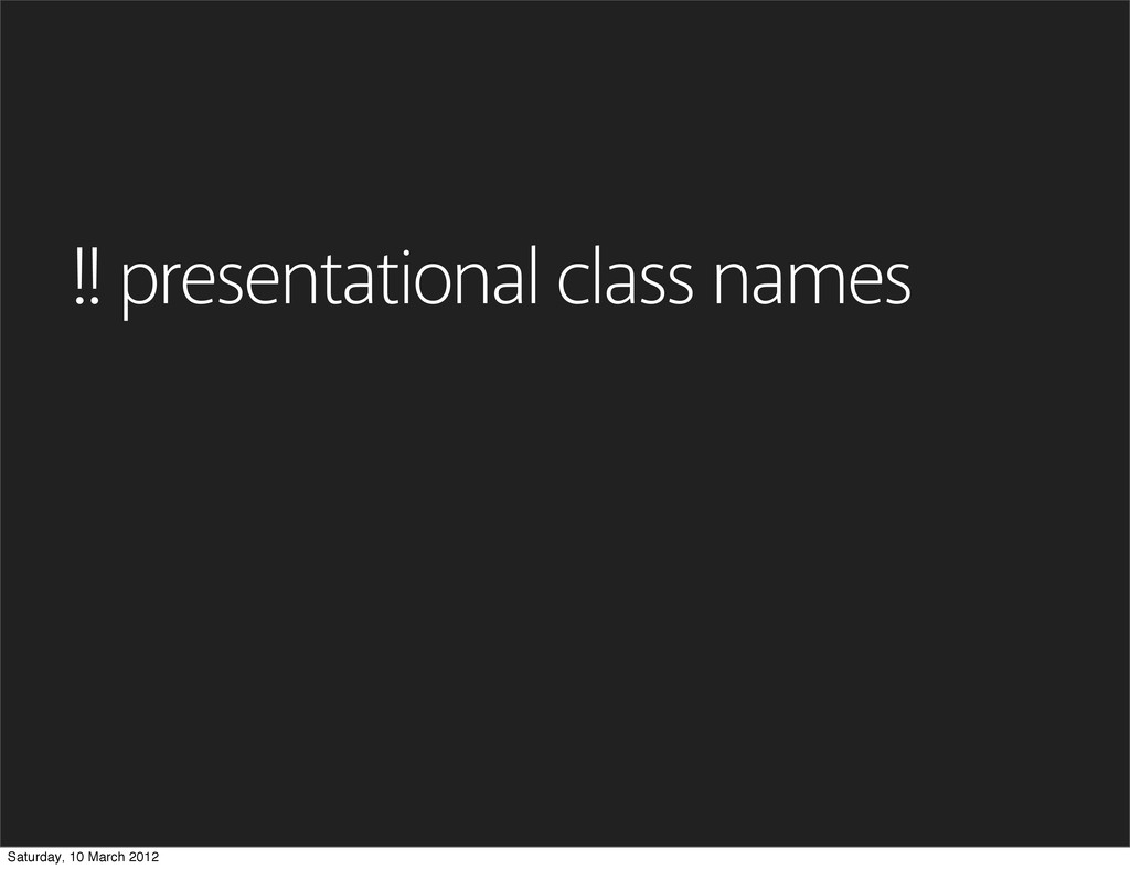 !! presentational class names Saturday, 10 Marc...