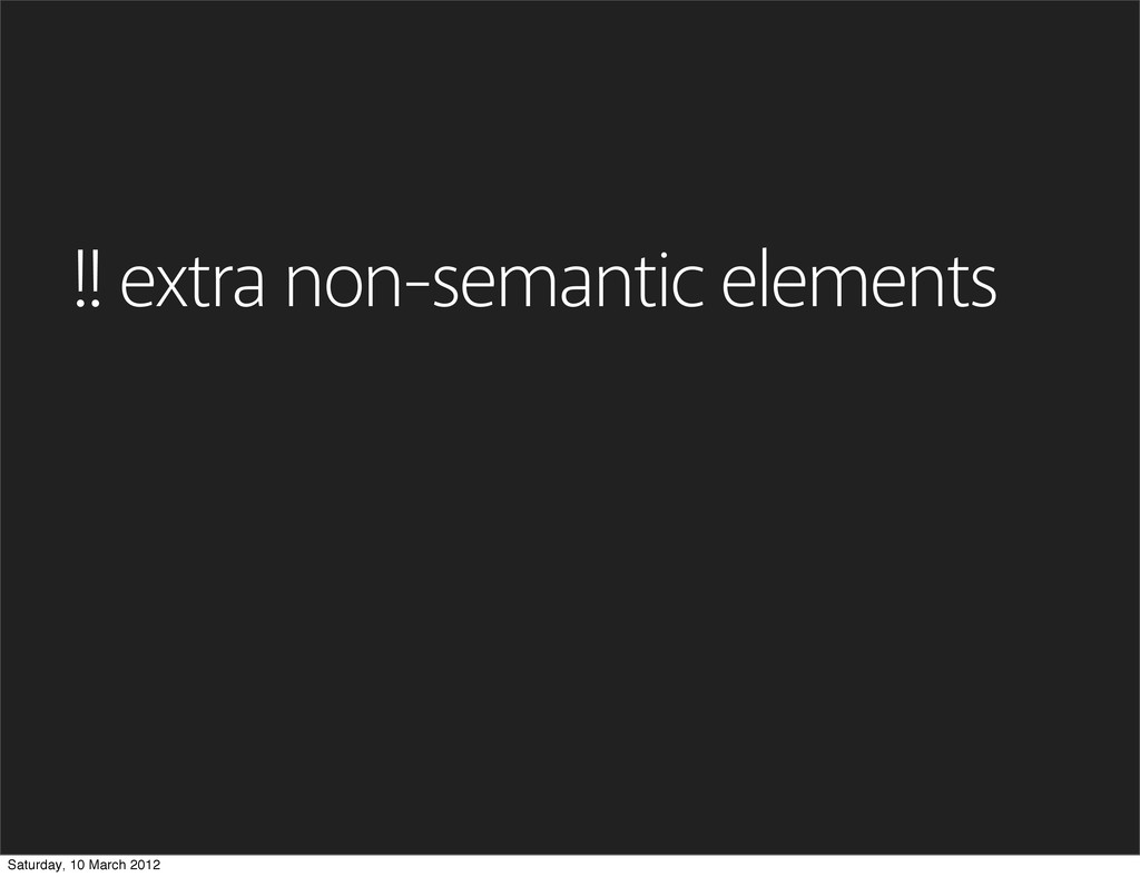 !! extra non-semantic elements Saturday, 10 Mar...
