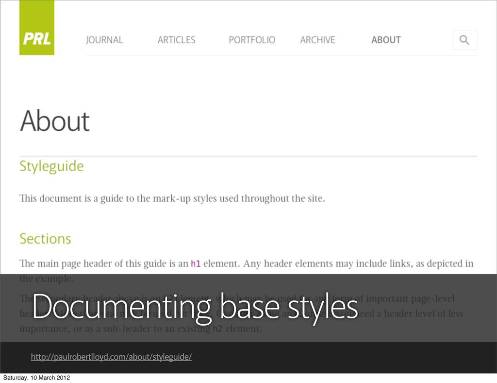 Documenting base styles http://paulrobertlloyd....