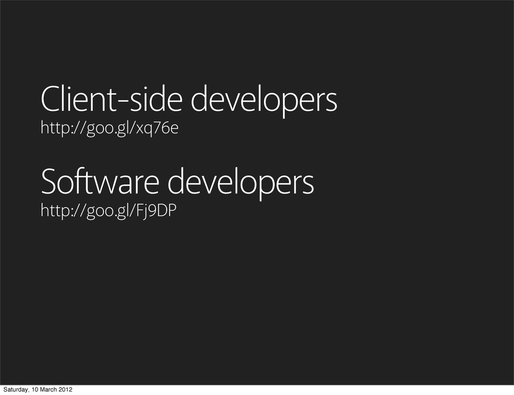 Client-side developers http://goo.gl/xq76e Soft...