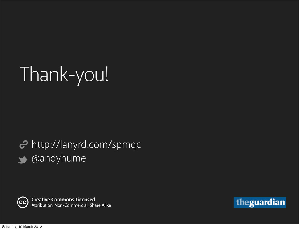 Thank-you! http://lanyrd.com/spmqc @andyhume Cr...