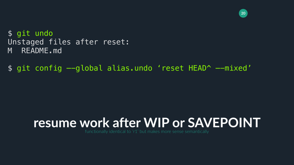 20 resume work after WIP or SAVEPOINT $ git und...