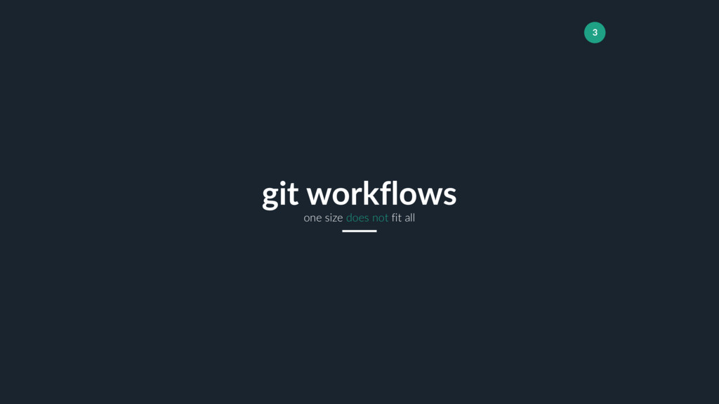 3 one size does not fit all git workflows