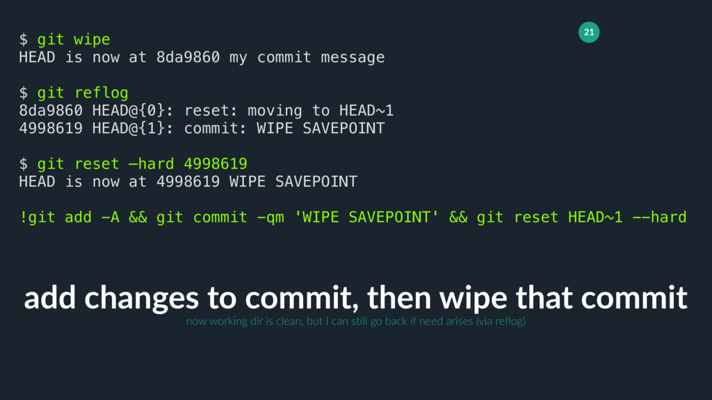21 add changes to commit, then wipe that commit...