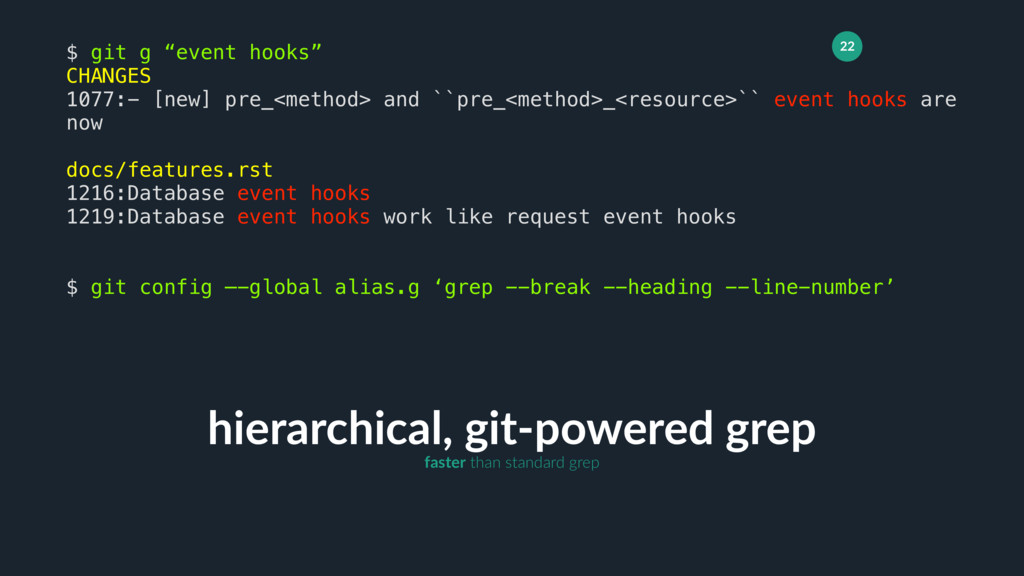 "22 hierarchical, git-powered grep $ git g ""even..."