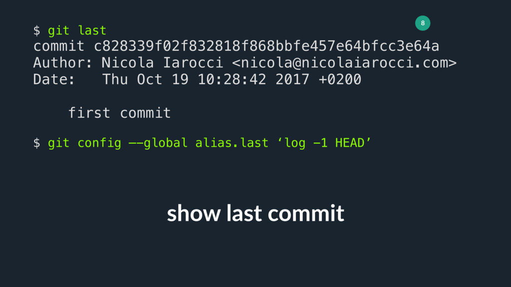 8 show last commit $ git last commit c828339f02...