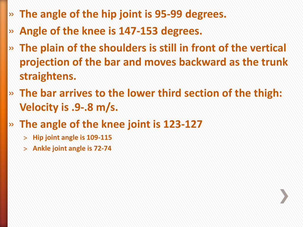 » The angle of the hip joint is 95-99 degrees. ...