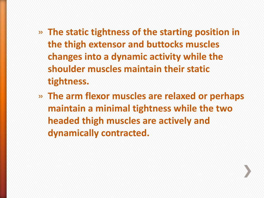 » The static tightness of the starting position...