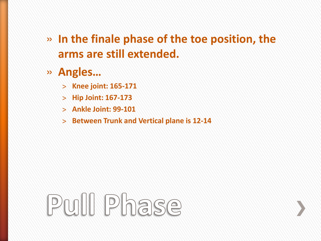 » In the finale phase of the toe position, the ...