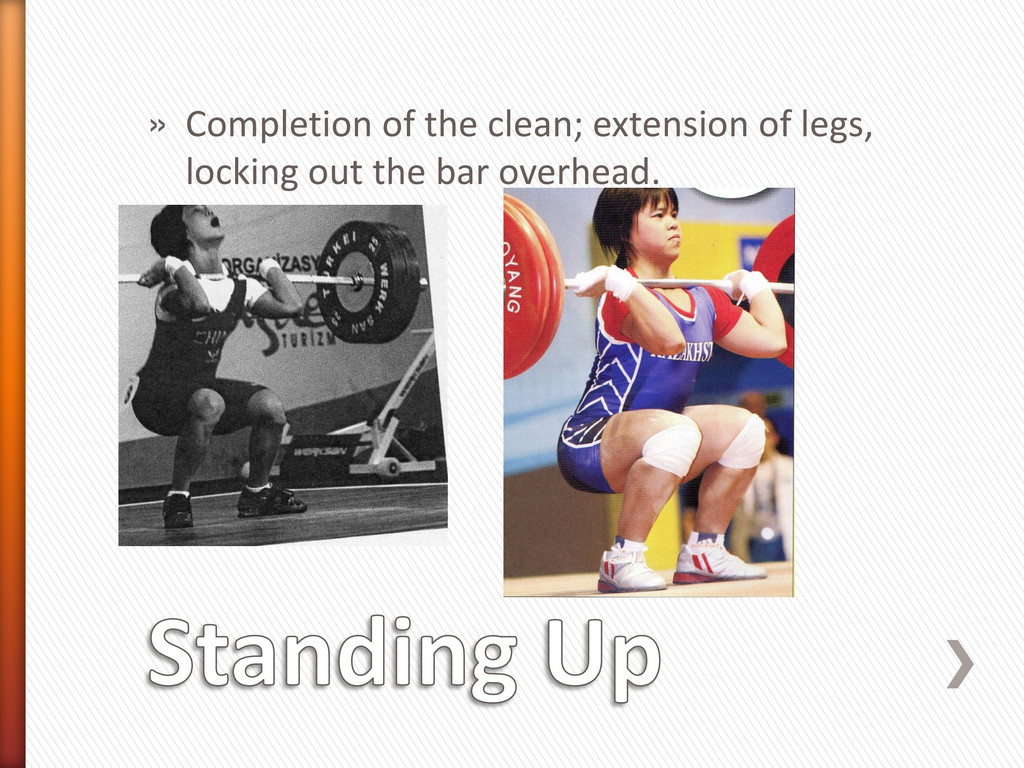 » Completion of the clean; extension of legs, l...