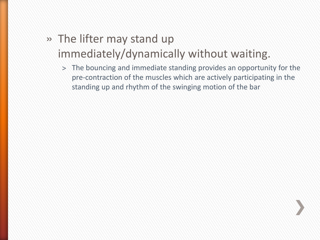 » The lifter may stand up immediately/dynamical...