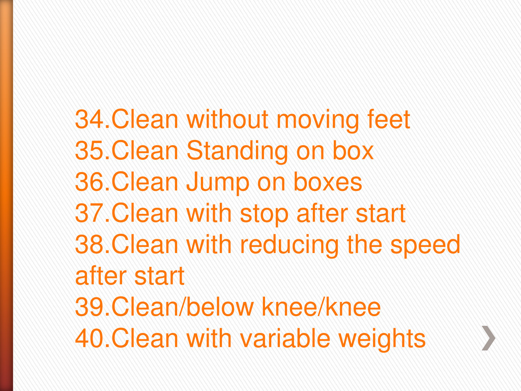 34.Clean without moving feet 35.Clean Standing ...