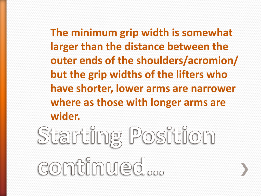 The minimum grip width is somewhat larger than ...