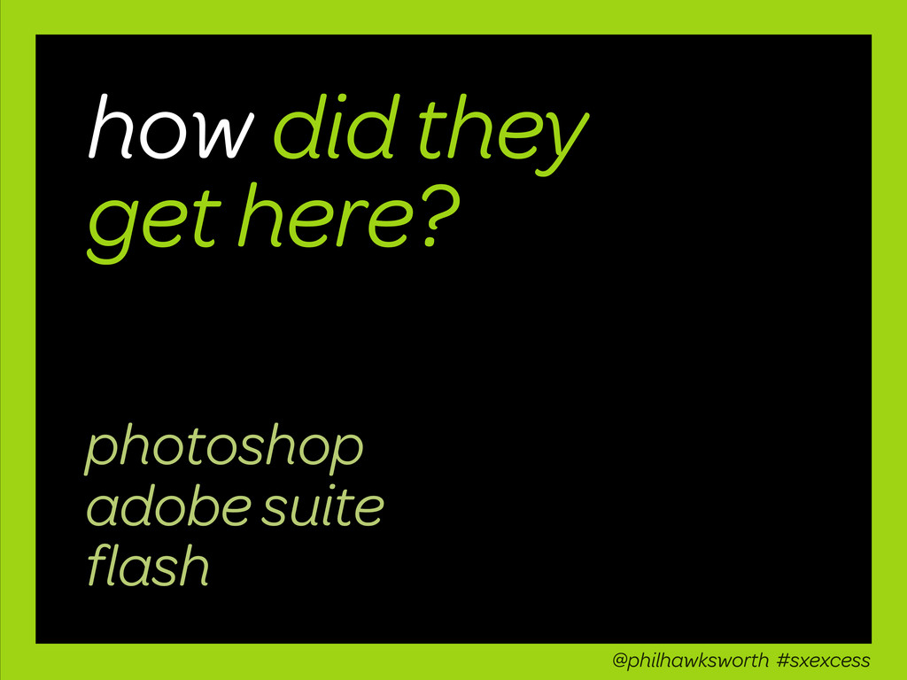 how did they get here? photoshop adobe suite fla...