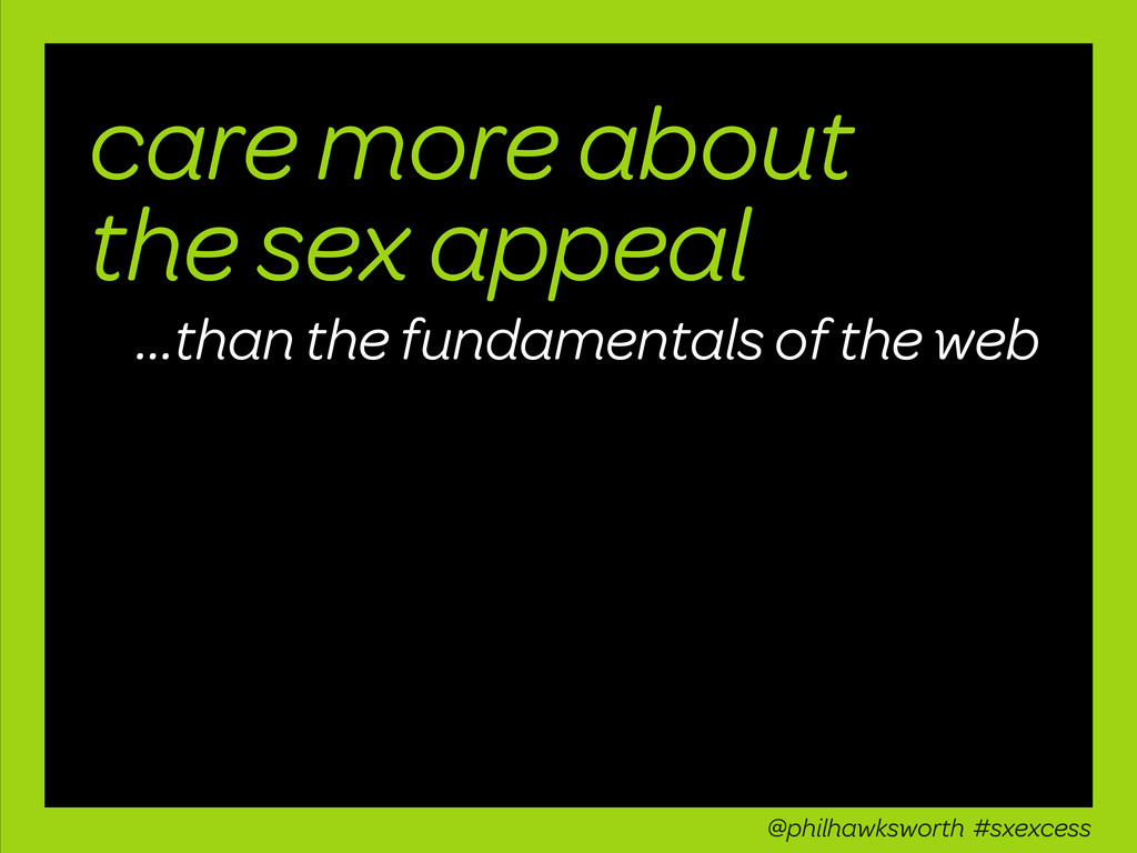 care more about the sex appeal ...than the fund...