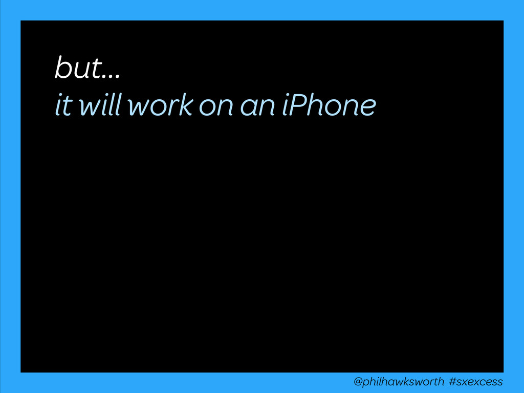 but... it will work on an iPhone @philhawkswort...