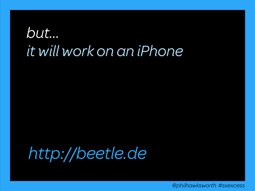 but... it will work on an iPhone http://beetle....