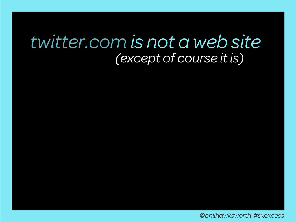 twitter.com is not a web site (except of course...