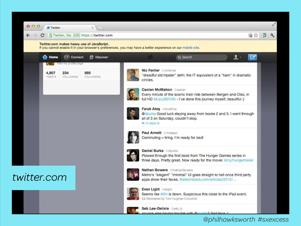 @philhawksworth #sxexcess twitter.com