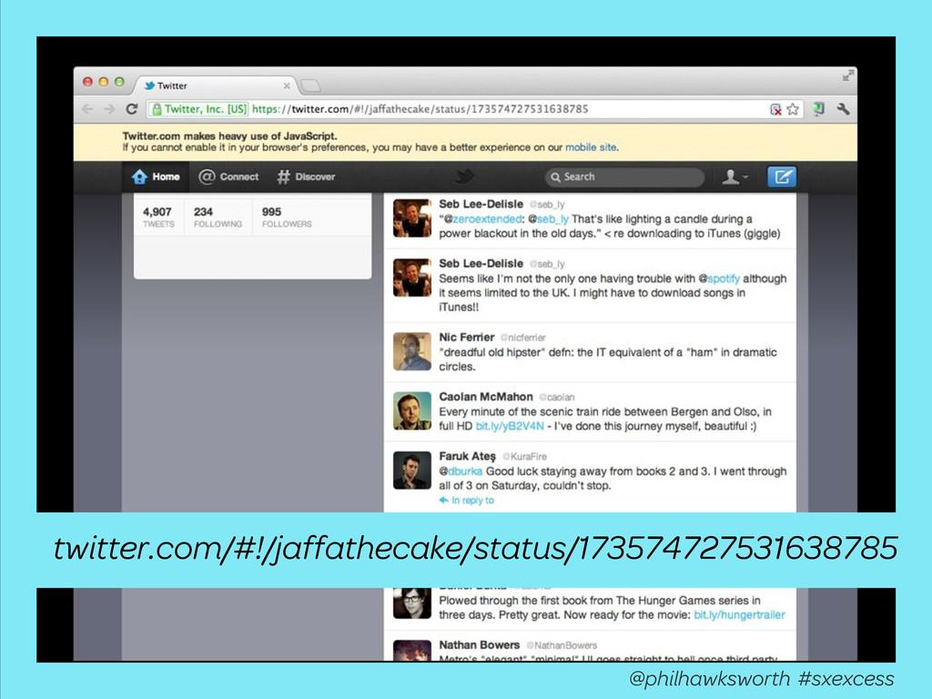 @philhawksworth #sxexcess twitter.com/#!/jaffat...