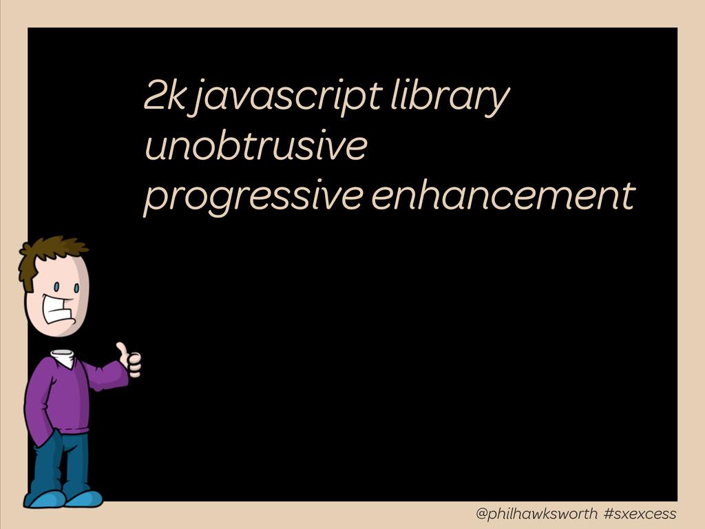 2k javascript library unobtrusive progressive e...