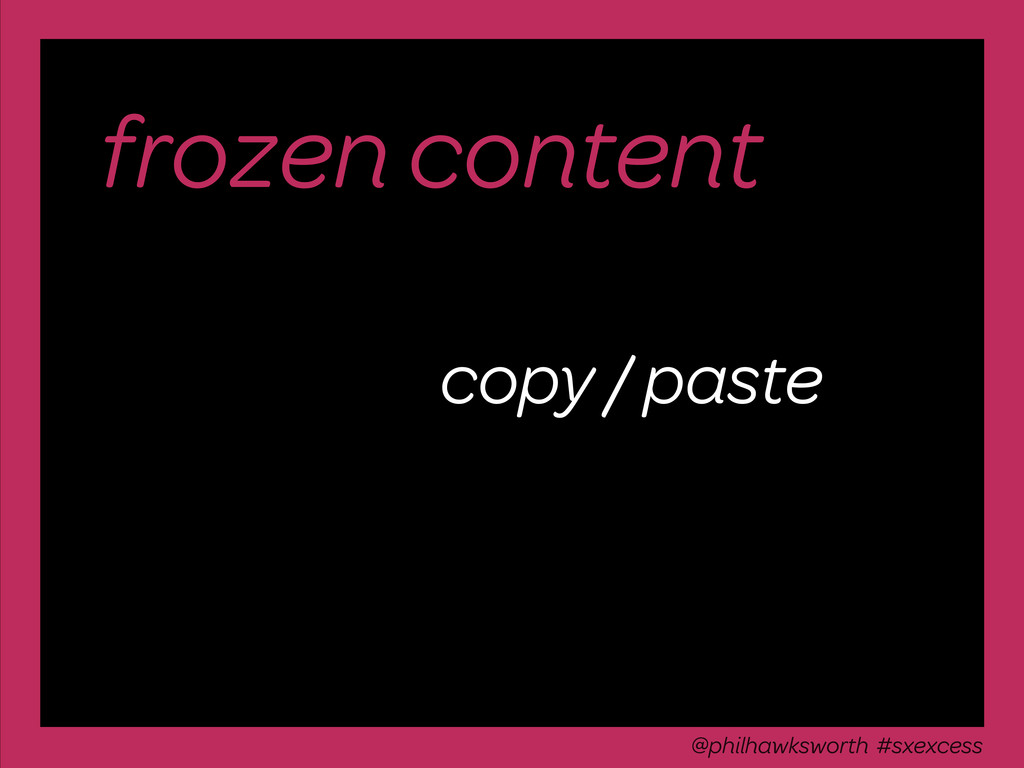 frozen content copy / paste @philhawksworth #ex...