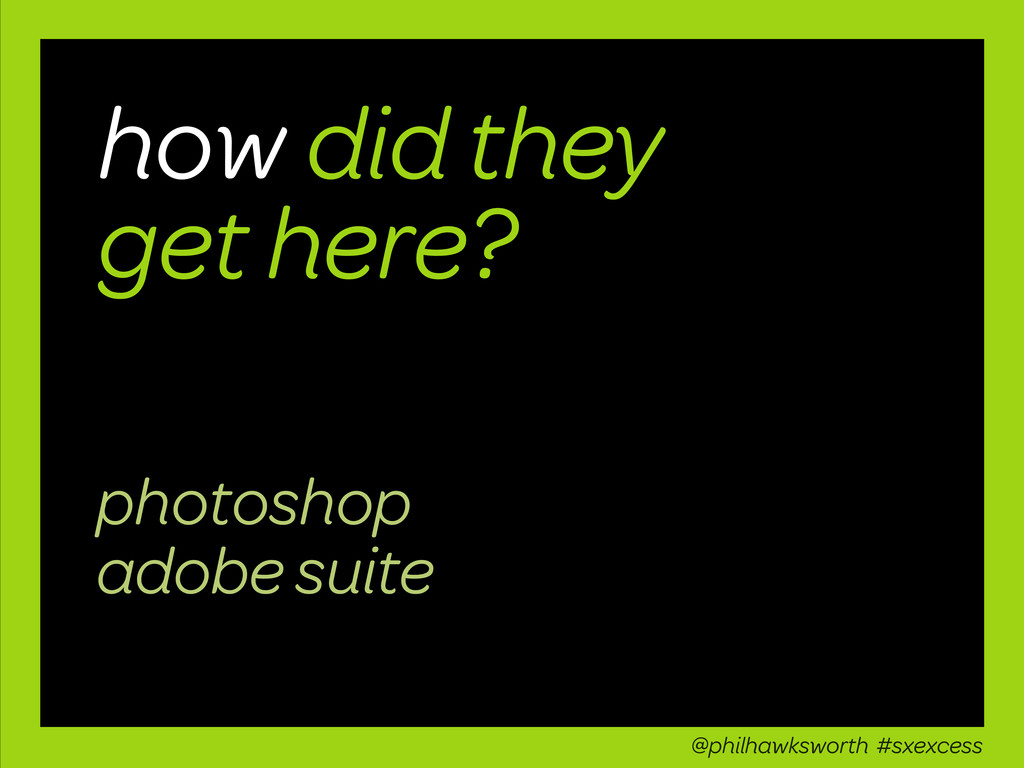 how did they get here? photoshop adobe suite @p...