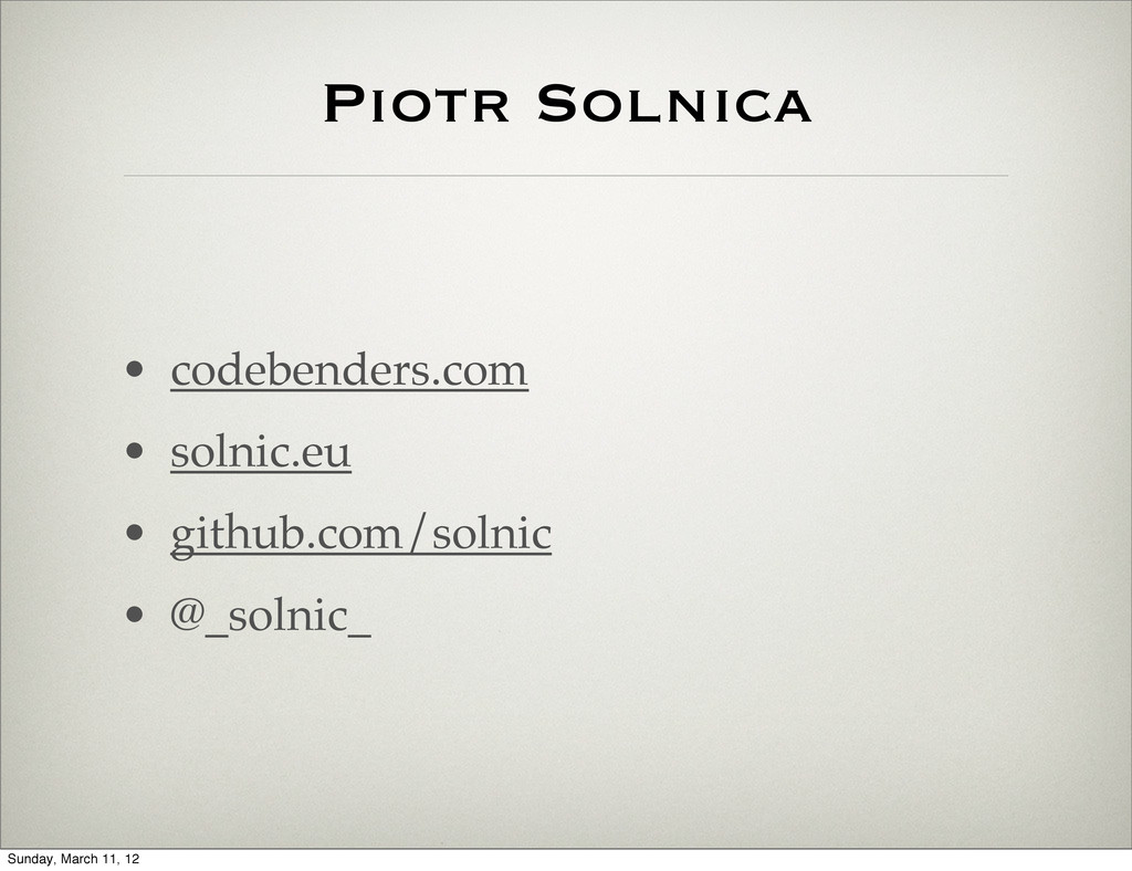 Piotr Solnica • codebenders.com • solnic.eu • g...