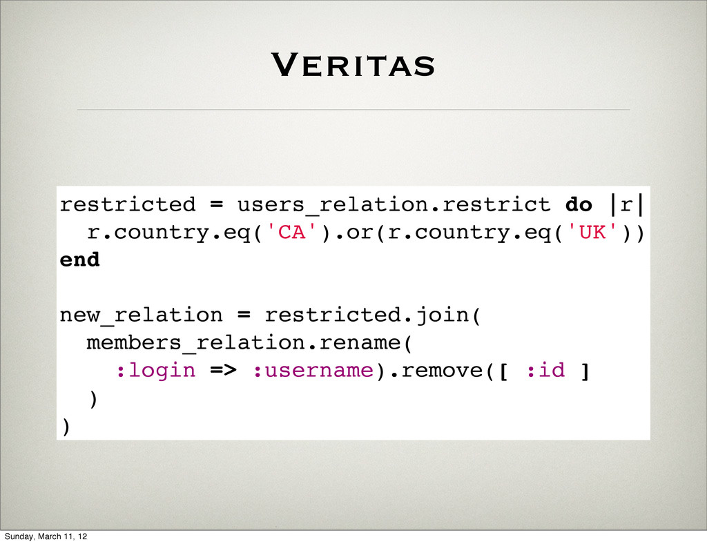 Veritas restricted = users_relation.restrict do...