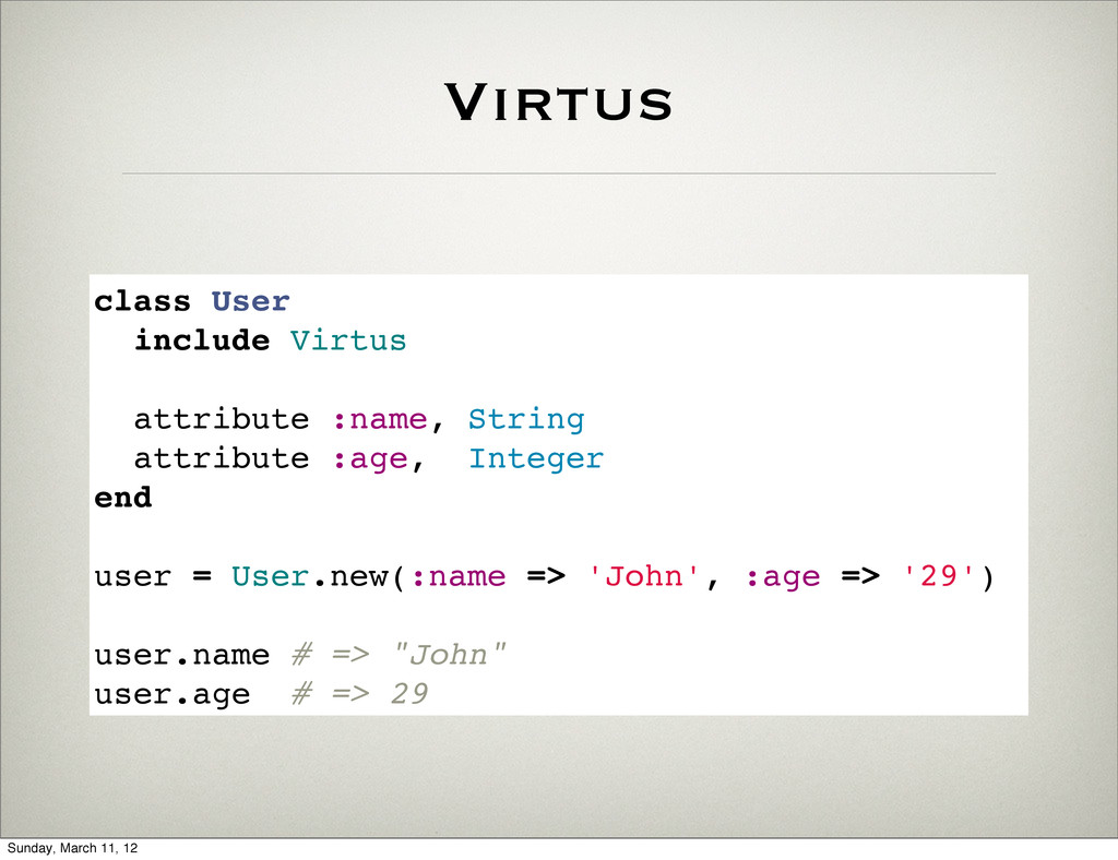 Virtus class User include Virtus attribute :nam...