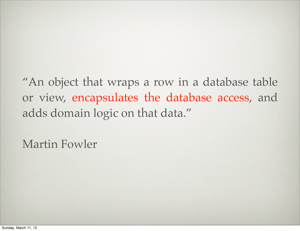 """""""An object that wraps a row in a database table..."""