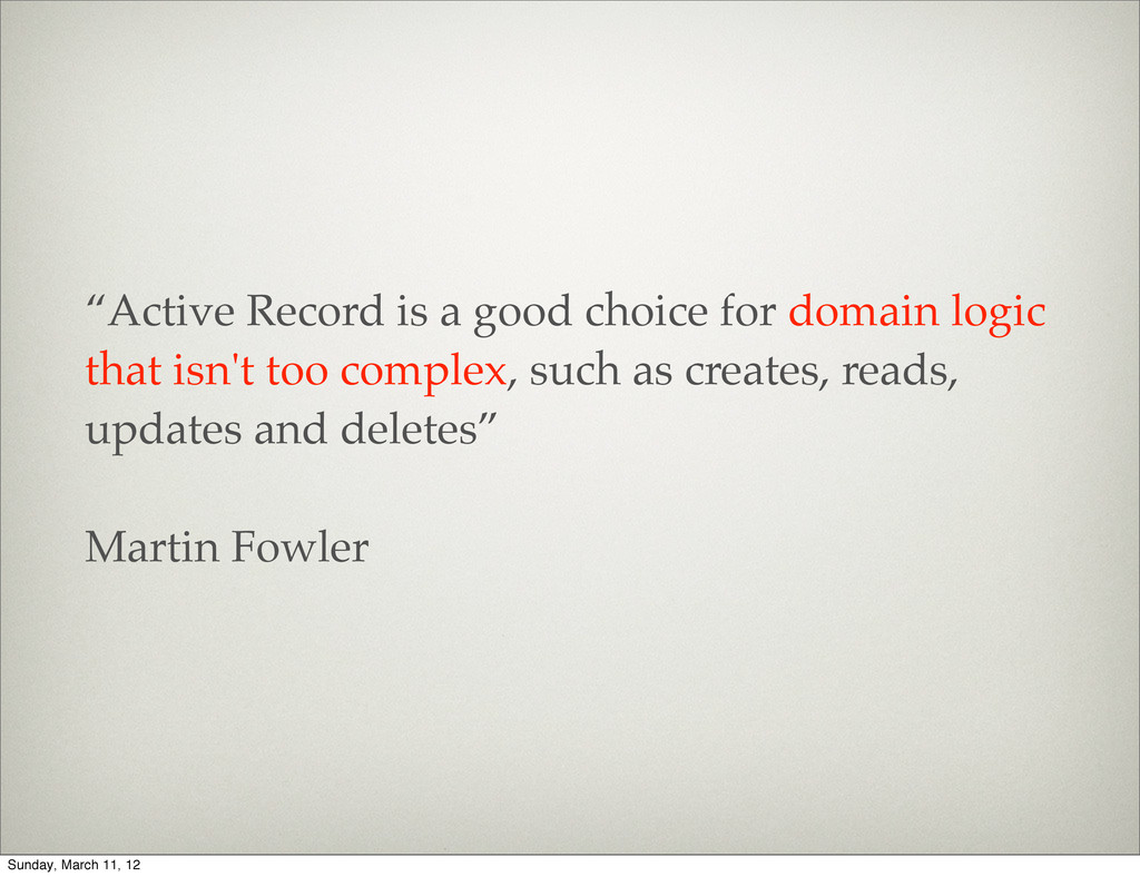 """""""Active Record is a good choice for domain logi..."""