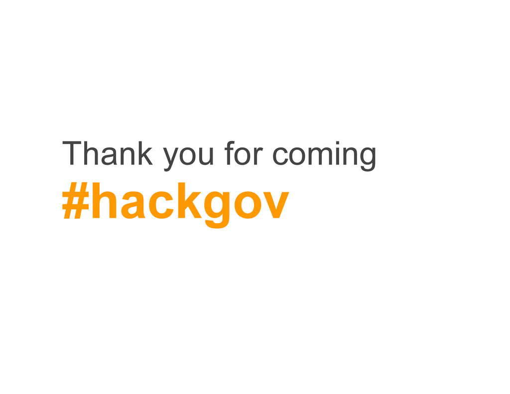 Thank you for coming #hackgov