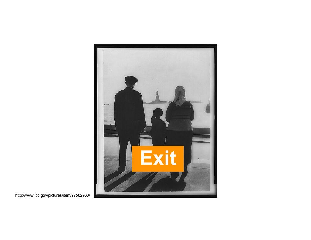 http://www.loc.gov/pictures/item/97502760/ Exit