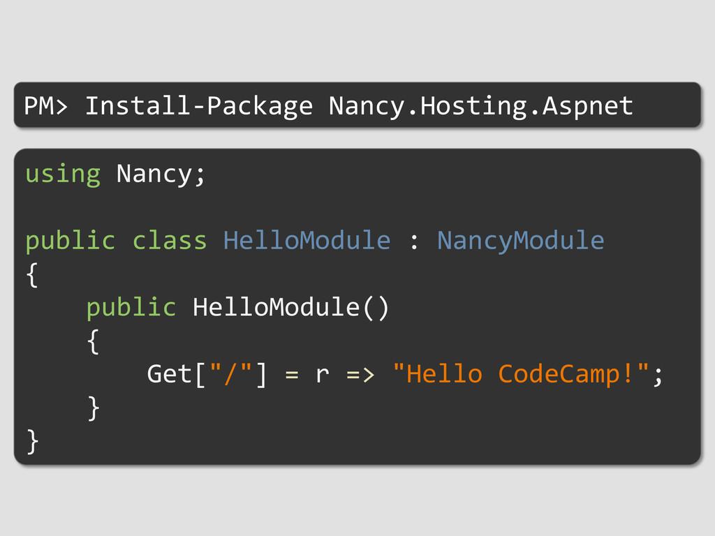 PM> Install-Package Nancy.Hosting.Aspnet using ...