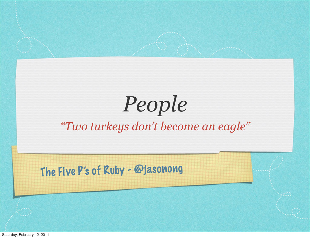 "The Five P's of Ruby - @jasonong People ""Two tu..."