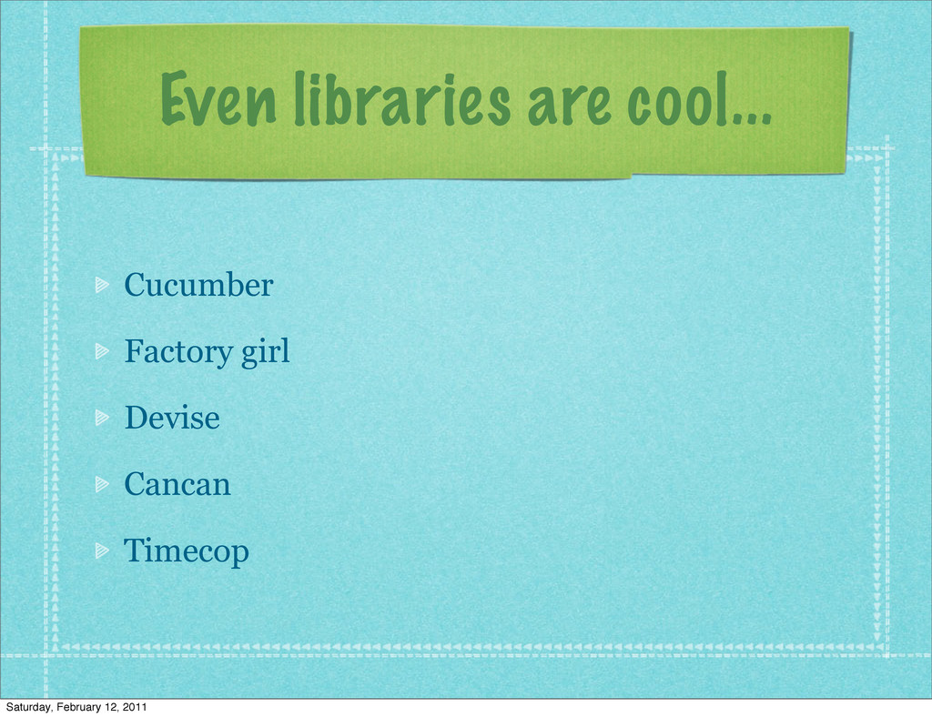 Even libraries are cool... Cucumber Factory gir...
