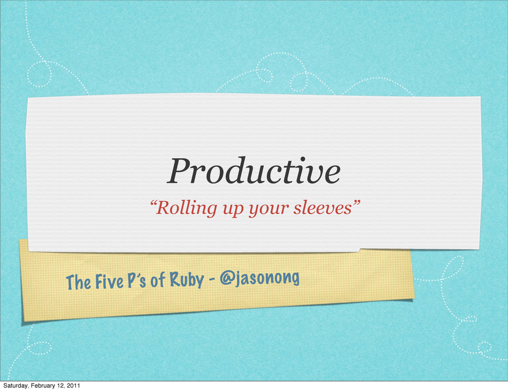 "The Five P's of Ruby - @jasonong Productive ""Ro..."