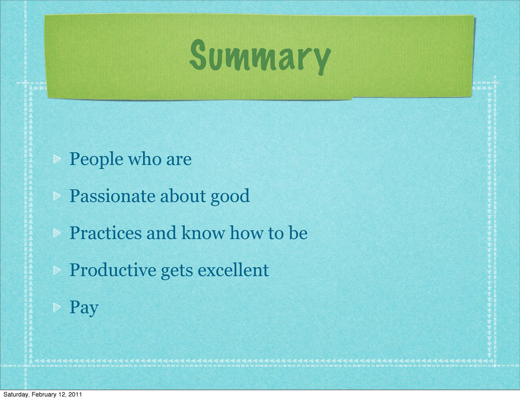 Summary People who are Passionate about good Pr...