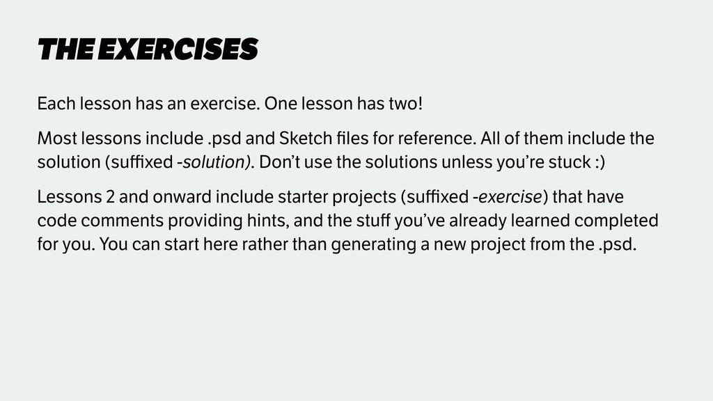 THE EXERCISES Each lesson has an exercise. One ...