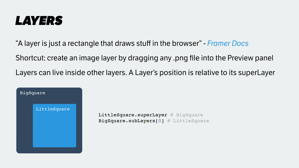 """LAYERS """"A layer is just a rectangle that draws ..."""