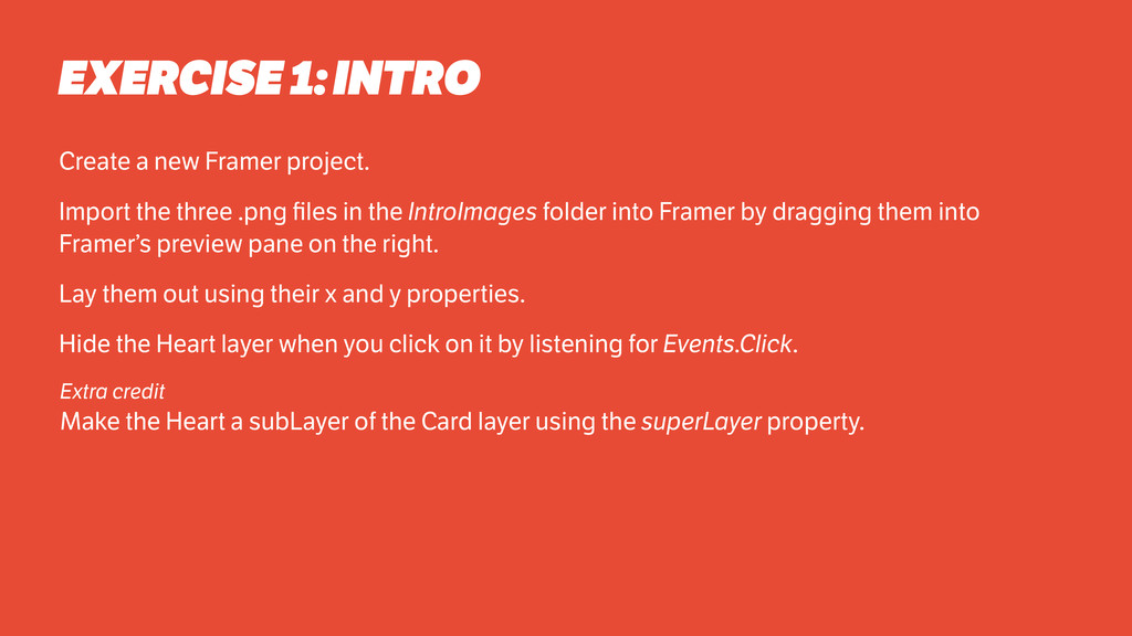 EXERCISE 1: INTRO Create a new Framer project. ...