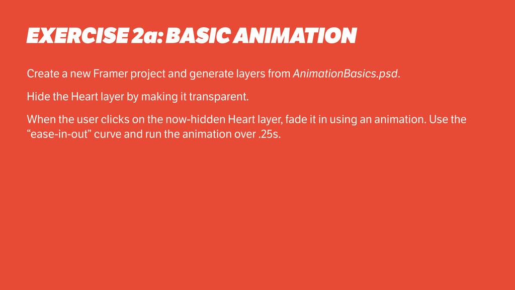 EXERCISE 2a: BASIC ANIMATION Create a new Frame...