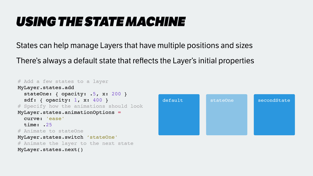 USING THE STATE MACHINE States can help manage ...