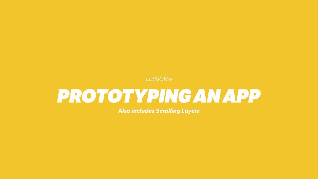 LESSON 5 PROTOTYPING AN APP Also includes Scrol...