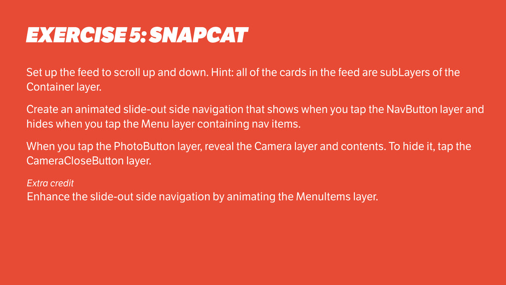 EXERCISE 5: SNAPCAT Set up the feed to scroll u...